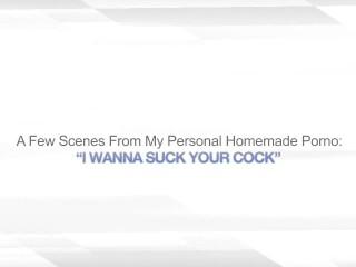 I Wanna Suck Your Cock Cumshot Wife...
