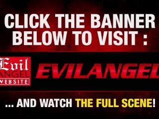 Evilangel whore double penetration...